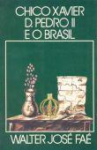 Chico Xavier, D.pedro II e o Brasil