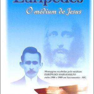 Eurípedes: o Médium de Jesus - Euripedes Barsanulfo, livro