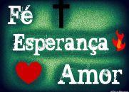 Fé, Esperança e Amor (Linda Mensagem)