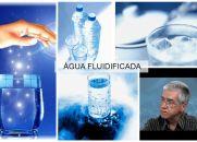 Explicações sobre a Água Fluidificada