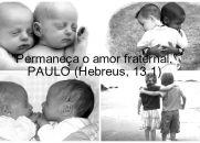 Amor Fraternal - Apóstolo Paulo