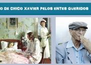 ORAÇÃO DE CHICO XAVIER PELOS ENTES QUERIDOS