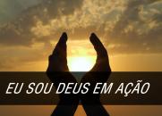 Afirmação de Luz: Eu Sou Deus em Ação!