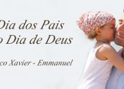 Dia dos Pais é o Dia de Deus, por Emmanuel