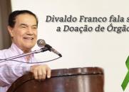 Divaldo Franco fala sobre a doação de órgãos.