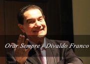 Orar Sempre - Divaldo Franco