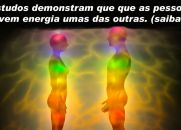 Estudos demonstram que que as pessoas absorvem energia umas das outras!