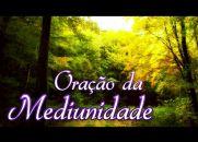 Oração da Mediunidade