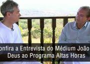 Entrevista do Médium João de Deus a Serginho Groisman no dia 10/09/2016