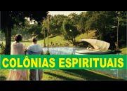 Como São As Colônias Espirituais No Brasil?