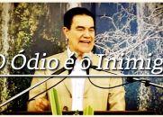 O Ódio é o Inimigo - Divaldo Franco