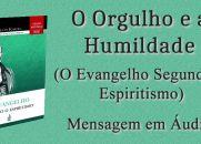 O Orgulho e a Humildade (O Evangelho Segundo O Espiritismo)