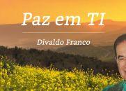 Paz em ti - Narrada por Renato Prieto e Divaldo Franco