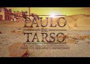 Novo Filme Espírita - Paulo de Tarso e a História do Cristianismo