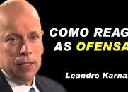 Como Responder as Ofensas - Leandro Karnal