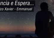 Silência e Espera - Mensagem de Emmanuel