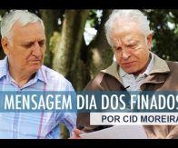 Mensagem dia dos Finados - Por Cid Moreira