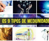 Talvez você seja Médium e não saiba - Conheça os 9 tipos de Mediunidade
