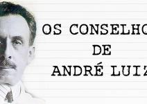 CONSELHOS DE ANDRÉ LUIZ PARA SEU AMIGO NA TERRA