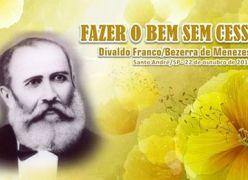 FAZER O BEM SEM CESSAR - Bezerra de Menezes - Divaldo Franco