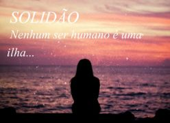 Solidão - Nenhum ser humano é uma ilha - Augusto Cury