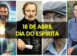 18 de Abril - O Dia do Espírita