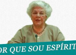 POR QUE SOU ESPÍRITA - Médium Isabel Salomão