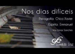 Nos dias difíceis - Emmanuel - Chico Xavier