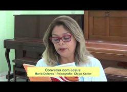 Conversa com Jesus - Chico Xavier e Maria de Dolores