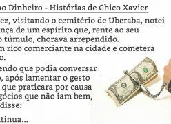 Amor ao Dinheiro - Histórias de Chico Xavier