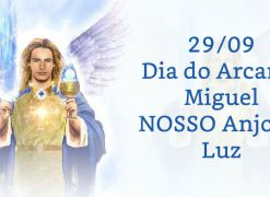 29/09 Dia do Arcanjo Miguel - NOSSO Anjo de Luz