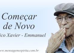 Começar de Novo  (Chico Xavier - Emmanuel)