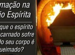 Cremação na Visão Espírita