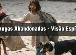 Crianças abandonadas - Visão Espírita