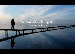Reflita sua imagem - Vídeo Motivacional
