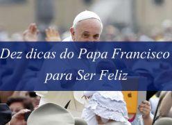 Dez dicas do Papa Francisco para ser feliz