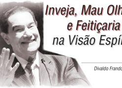Inveja, Mau Olhado e Feitiçaria na Visão Espírita - Divaldo Franco
