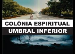 Colônia Espiritual ou Umbral Por Onde Passaremos Primeiro?