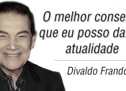 O melhor conselho que eu posso dar na atualidade - Divaldo Franco