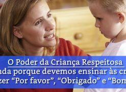 """O poder da criança respeitosa - Entenda porque devemos ensinar às crianças a dizer """"Por favor"""", """"Obrigado"""" e """"Bom dia"""""""