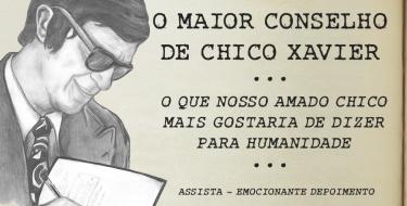 O MAIOR CONSELHO DE CHICO XAVIER
