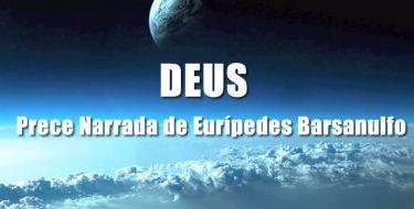 DEUS - Prece Narrada de Eurípedes Barsanulfo