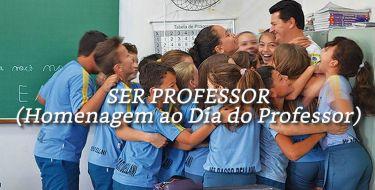 Ser Professor (Homenagem ao Dia do Professor)