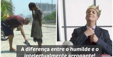 A Diferença entre o Humilde e o intelectualmente arrogante!
