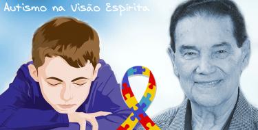 O AUTISMO NA VISÃO ESPÍRITA - DIVALDO FRANCO