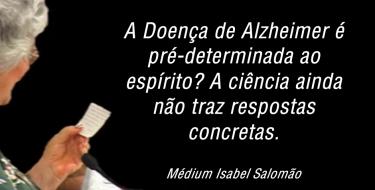 A Doença de Alzheimer pela Ótica Espírita - Médium Isabel Salomão de Campos