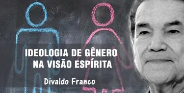 Divaldo Franco fala o que pensa sobre a Ideologia de Gênero