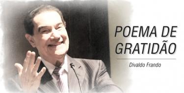 Poema da Gratidão - Divaldo Franco