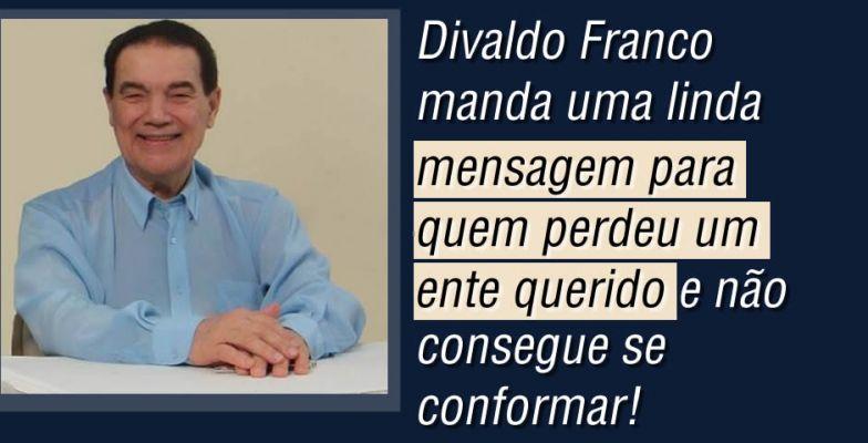 Divaldo Franco Manda Uma Linda Mensagem Para Quem Perdeu