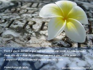 Você é quem decide o que vai ser eterno em você, no seu coração.  Deus…